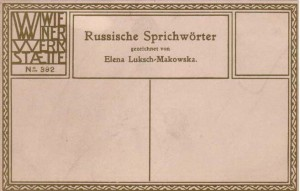 Russian proverb cards used on #384-395 by Elena Luksch-Makowska.